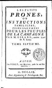Les petits prones, ou Instructions familières, principalement pour les peuples de la campagne: Volume7