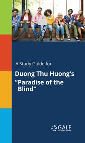 """A Study Guide for Duong Thu Huong's """"Paradise of the Blind"""""""