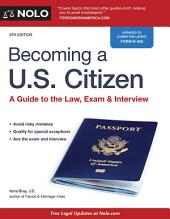 Becoming a U.S. Citizen: A Guide to the Law, Exam & Interview, Edition 8