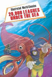 20,000 Leagues under the Sea: Illustrated World Classics