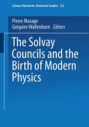 The Solvay Councils and the Birth of Modern Physics PDF