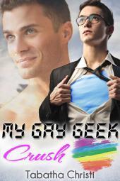 My Gay Geek Crush (Jock and Nerd Romance): Gay Best Friend Romance