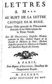 Lettres à M... au sujet de la: Lettre critique de M. Besse, contre l'idée générale de l'Oeconomie animale, et observations sur la petite vérole