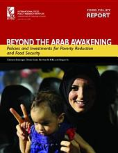 Beyond the Arab Awakening: Policies and Investments for Poverty Reduction and Food Security