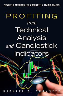 Profiting from Technical Analysis and Candlestick Indicators PDF
