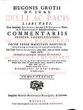 Hugonis Grotii De jure belli ac pacis libri tres, cum annotatis auctoris: Volume 3