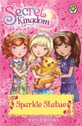 Secret Kingdom: Sparkle Statue: Book 27