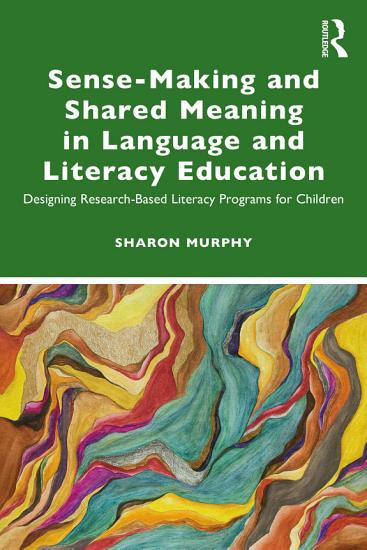 Sense Making and Shared Meaning in Language and Literacy Education PDF