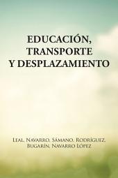 Educación, Transporte Y Desplazamiento