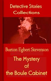 The Mystery of the Boule Cabinet: Mystery & Detective Collections