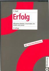 Erfolg: Effizientes Arbeiten, Entscheiden, Vermitteln und Lernen, Ausgabe 9