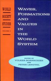 Waves, Formations and Values in the World System