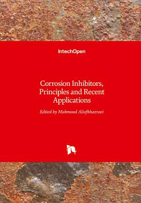 Corrosion Inhibitors, Principles and Recent Applications