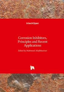 Corrosion Inhibitors  Principles and Recent Applications