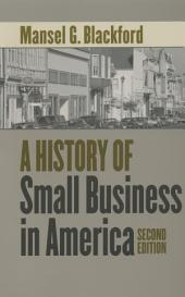 A History of Small Business in America: Edition 2