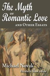 The Myth of Romantic Love and Other Essays