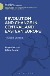Revolution and Change in Central and Eastern Europe: Revised Edition