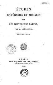 Études littéraires et morales sur les historiens latins