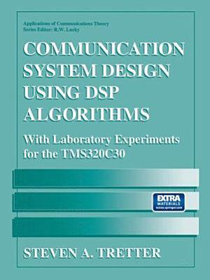 Communication System Design Using DSP Algorithms PDF