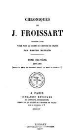 Chroniques de J. Froissart: publiées pour la Sociéte de l'histoire de France par Siméon Luce, Volume9