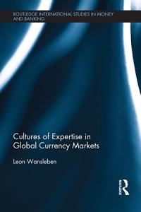 Cultures of Expertise in Global Currency Markets PDF