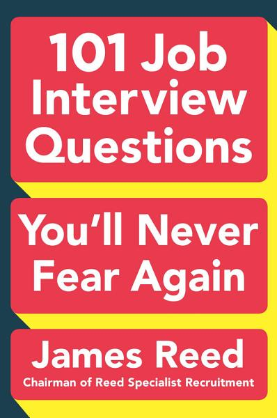 Download 101 Job Interview Questions You ll Never Fear Again Book