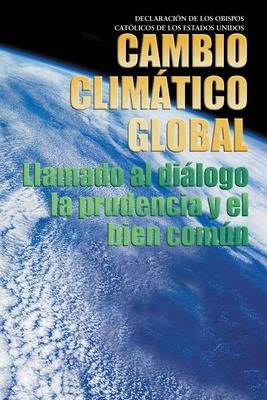 Global Climate Change  A Plea for Dialogue  Prudence  and the Common Good