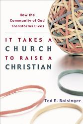 It Takes a Church to Raise a Christian PDF