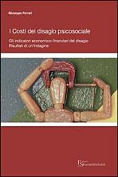 I costi del disagio psicosociale.: Gli indicatori economico-finanziari del disagio. Risultati di un'indagine