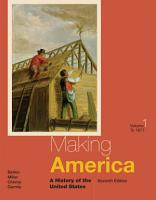 Making America  A History of the United States  Volume I  To 1877 PDF