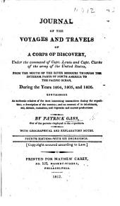 A journal of the voyages and travels of a corps of discovery, under the command of Capt. Lewis and Capt. Clarke of the army of the United States, from the mouth of the river Missouri through the interior parts of North America to the Pacific Ocean, during the years 1804, 1805 and 1806 ... with geographical and explanatory notes by the publisher ... D. M'Keehan
