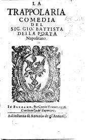 La Trappolaria, comedia [in five acts and in prose].