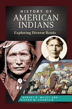 History of American Indians  Exploring Diverse Roots PDF