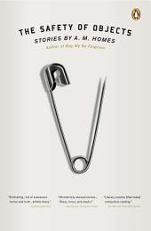 The Safety of Objects: Stories