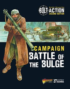 Bolt Action  Campaign  Battle of the Bulge PDF