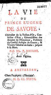 Vie du prince Eugène de Savoie, par P. Massuet