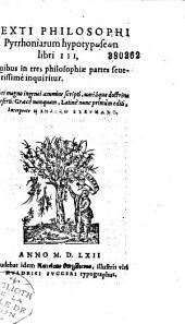 Sexti philosophi Pyrrhoniarum hypotyposeon libri III... ; latinè nunc primùm editi interprete Henrico Stephano