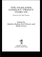 The Falklands Conflict Twenty Years On: Lessons for the Future