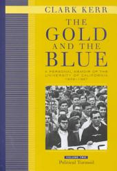 The Gold and the Blue, Volume One: A Personal Memoir of the University of California, 1949–1967, Academic Triumphs
