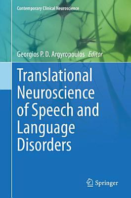 Translational Neuroscience of Speech and Language Disorders