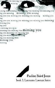 Missing You  Book 3  Lonesome Lawman Series Book