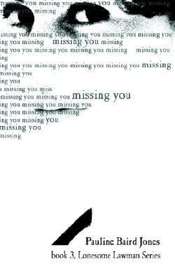 Missing You  Book 3  Lonesome Lawman Series