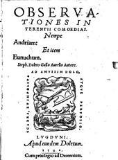 Observationes in Terentii Comoedias Andriam et Eunuchum