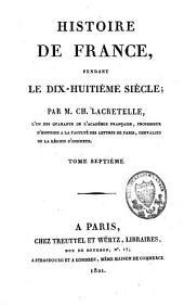 Histoire de France, pendant le dix-huitième siècle: Volume7