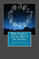 Bible Prophecy and the Signs in the Heavens