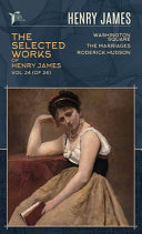 The Selected Works of Henry James, Vol. 24 (of 24)