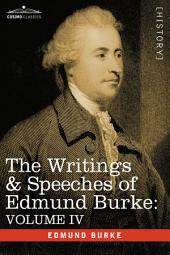 The Writings and Speeches of Edmund Burke: Volume 4