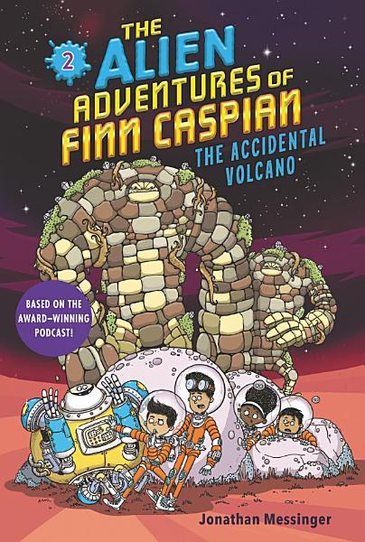 Download The Alien Adventures of Finn Caspian  2  The Accidental Volcano Book