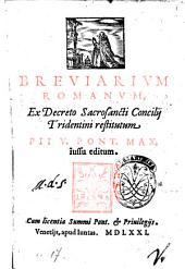 Breuiarum Romanum, ex decreto sacrosancti Concilij Tridentini restitutum Pij 5. Pont. Max iussu editum