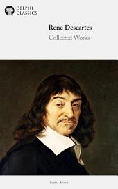Delphi Collected Works of René Descartes (Illustrated)